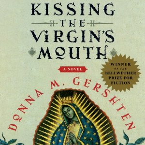 Kissing the Virgin's Mouth by Donna Gershten