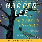 Ve y pon un centinela by Harper Lee